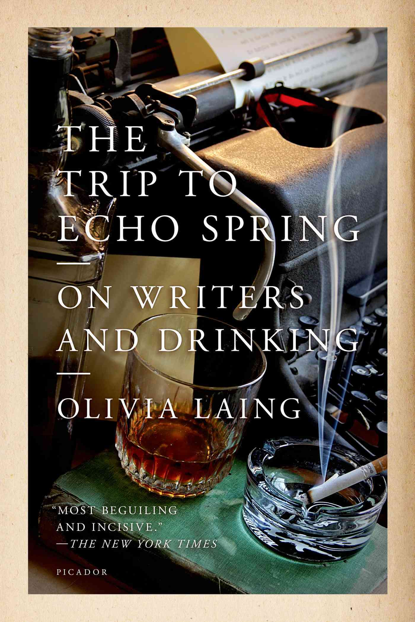 The Trip to Echo Spring By Laing, Olivia